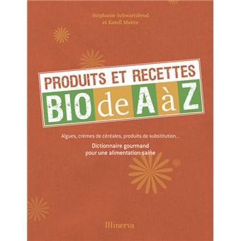 Produits et recettes bio de A a Z 5a8ff